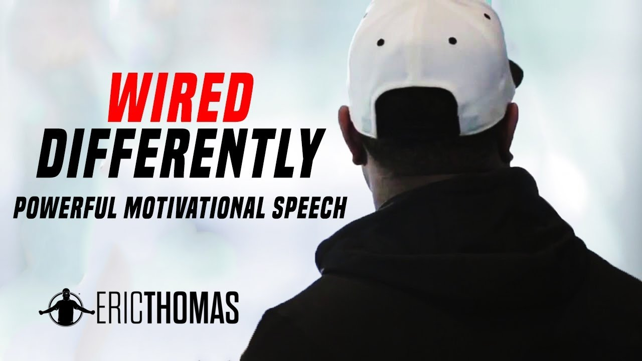 Wired Differently - Motivational Video (ft. Eric Thomas) - YouTube