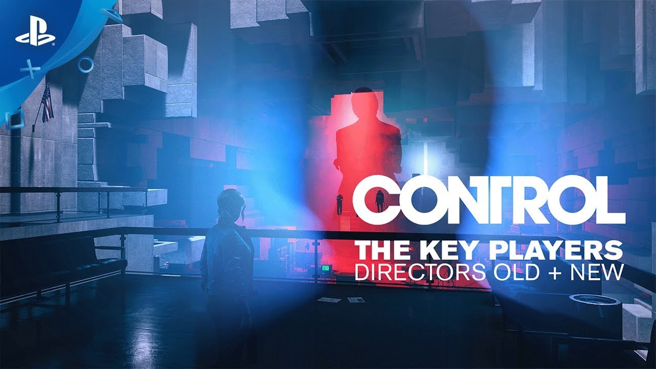 Control - Dev Diary 05: The Key Players: Directors Old & New | PS4