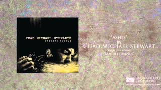 Chad Michael Stewart - Ashes