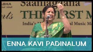 Aruna Sairam - Enna Kavi Padinalum (Navarasa Sangeethotsava 6th Annual Music Festival 2015)