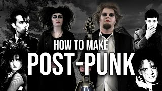 How to make Post-Punk