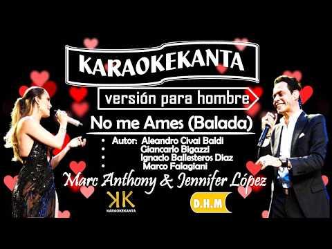 karaoke no me ames (balada) marc anthony y jennifer lopez version para hombre