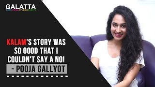Kalam's story was so good that I couldn't say a NO! - Pooja Gallyot