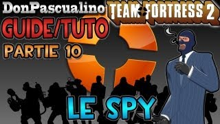 [TF2] Tutorial Team Fortress 2 - Partie 10 : Classe Spy