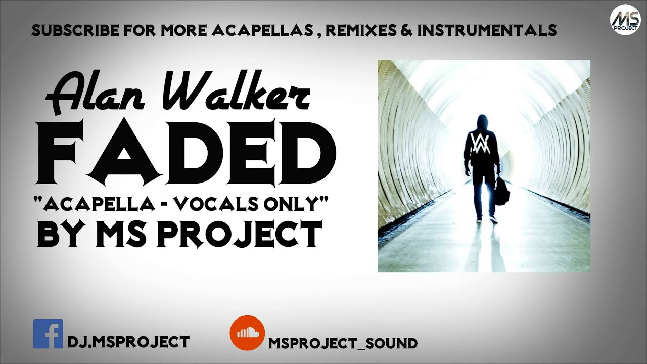 alan-walker-faded-acapella-vocals-only-dl-ms-project-sound