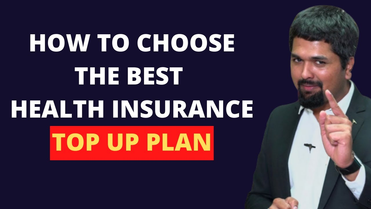 How to Choose the Best Health Insurance Top Up Plan # ...