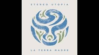 Stereo Utopia - La Terra Madre (Beats \\u0026 Culture series) \x5bFull Album\x5d
