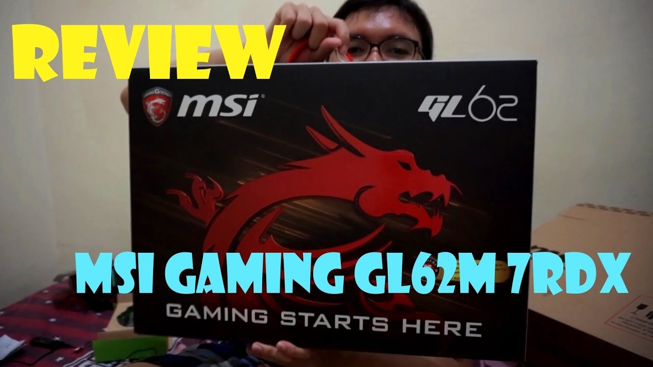 Unboxing No 1 Gaming Editing Laptop Msi Gl62m 7rdx Gl62 7qf Entry