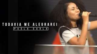 Paola Carla -  Todavia Me Alegrarei (Ministério de Louvor Somos Um - Culto da Palavra na ADVEC Sede)