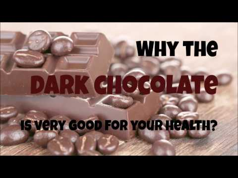 Why the dark chocolate is very good for your health