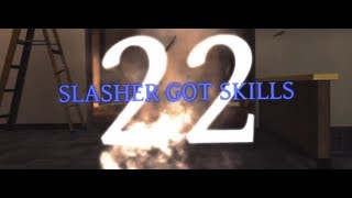FaZe Slasher: Slasher Got Skills - Episode 22