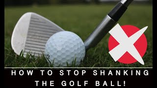 HOW TO STOP SHANKING THE GOLF BALL!!
