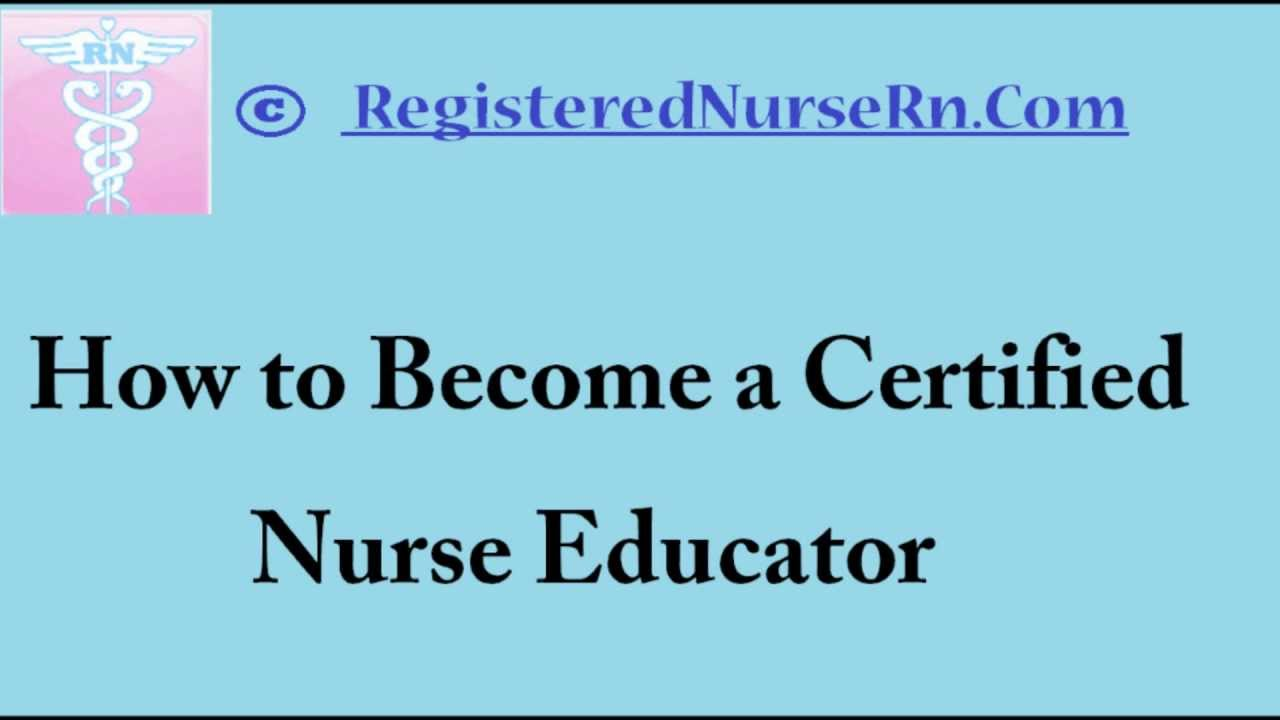 Certified Nurse Educator | Salary and Job Description of Certified ...