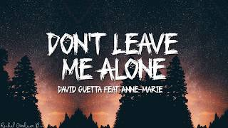 David Guetta feat Anne-Marie - Don't Leave Me Alone (Lyrics)