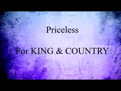 Priceless - For KING & COUNTRY lyrics