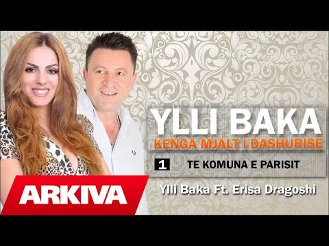 Ylli Baka ft. Erisa Dragoshi - Te komuna Parisit (Official Audio)