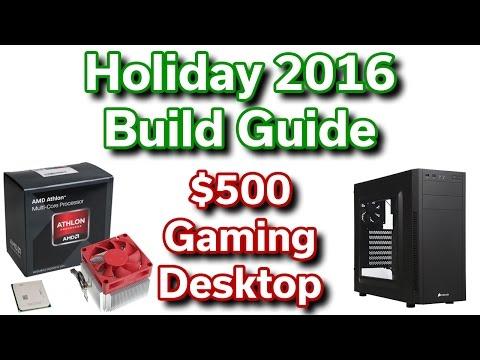 $500 Gaming Desktop - 2016 Holiday Build Guide