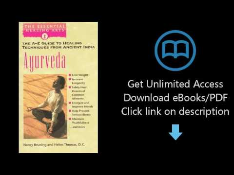 Download Ayurveda: The A-Z Guide to Healing Techniques From Ancient India (The Essential Hea [P.D.F]