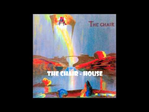 The Chair - House