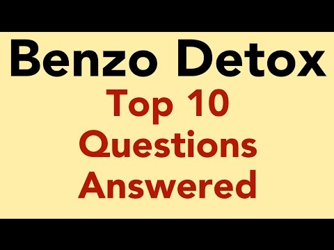 Benzo Detox - Top 10 Questions Answered