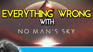 Everything Wrong With No Man's Sky