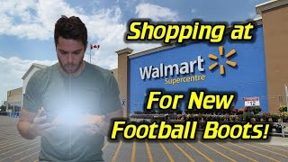 Shopping for New Football Boots/Soccer Cleats at Walmart!