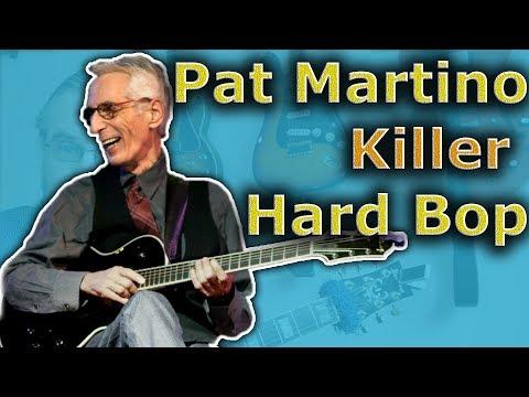 How to Play Killer Hard Bop like Pat Martino