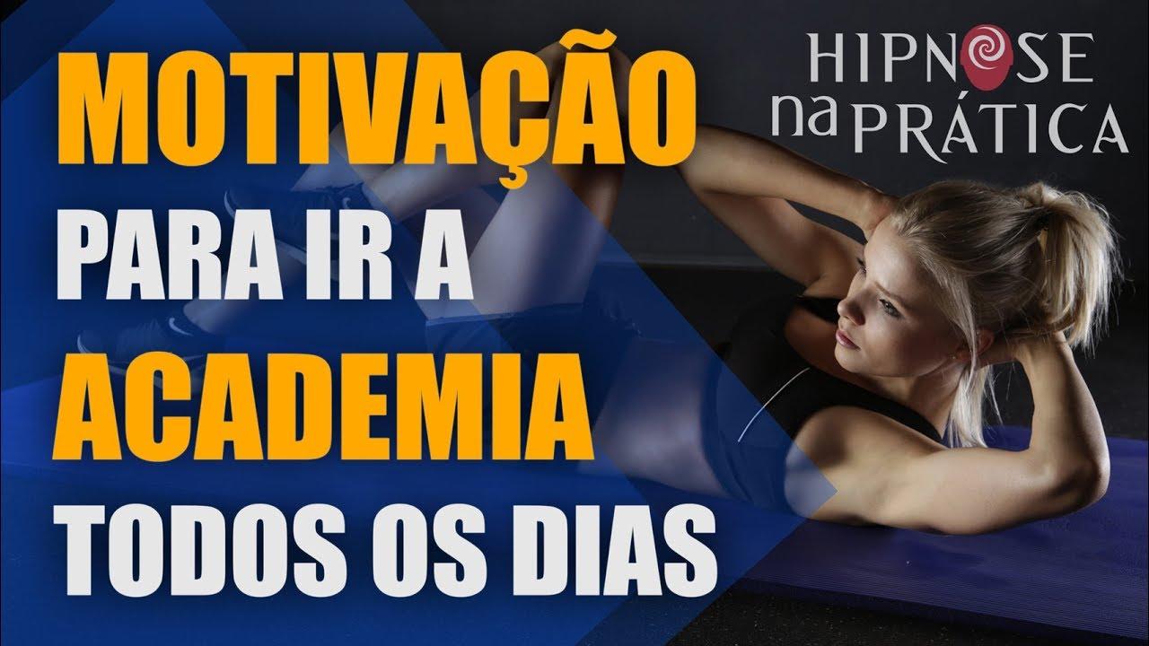 Motivação Para Ir à Academia Todos Os Dias Auto Hipnose