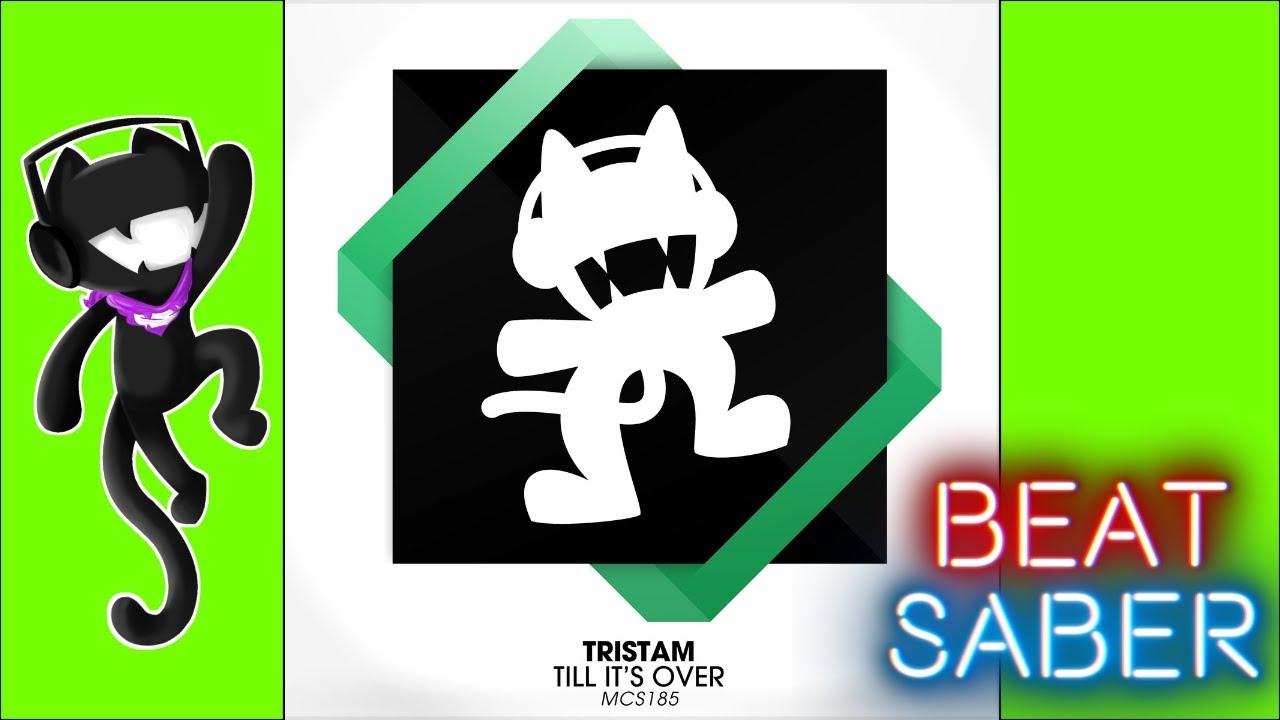 Download BEAT SABER~ Tristam - Till It's Over [Monstercat Release]
