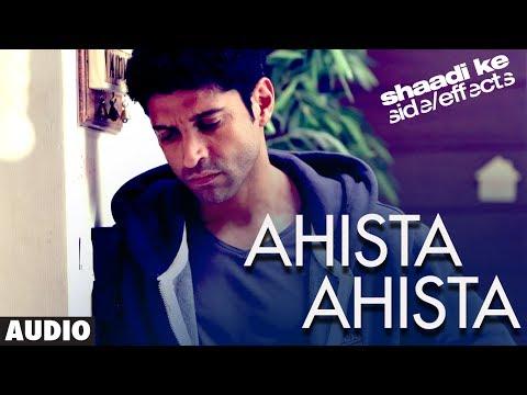 Ahista Ahista Farhan Akhtar Full Song (Audio) Shaadi Ke Side Effects   Farhan Akhtar, Vidya Balan