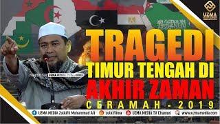 Download Video TRAGEDI TIMUR TENGAH DI AKHIR ZAMAN - CERAMAH 2019 | UST. ZULKIFLI MUHAMMAD ALI, LC., MA. MP3 3GP MP4