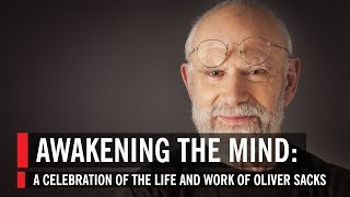 Awakening the Mind: A Celebration of the Life and Work of Oliver Sacks