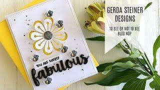 Gerda Steiner Designs / To Bee or Not to Bee Blog Hop