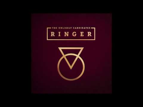 THE UNLIKELY CANDIDATES - RINGER [OFFICIAL AUDIO]