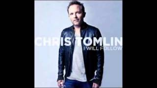Chris Tomlin - I Will Follow