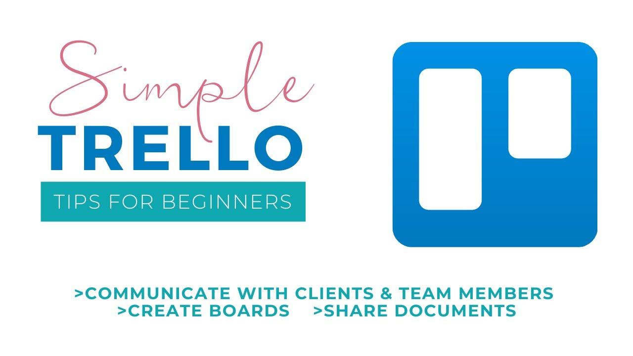 Trello Tips: Team Members, Create Boards, Share Documents