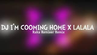 DJ KAMU ITU 134 GADA 2 NYA!! I'M COOMING HOME -Raka Remixer Remix