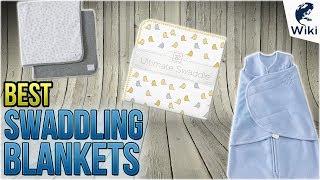 10 Best Swaddling Blankets 2018