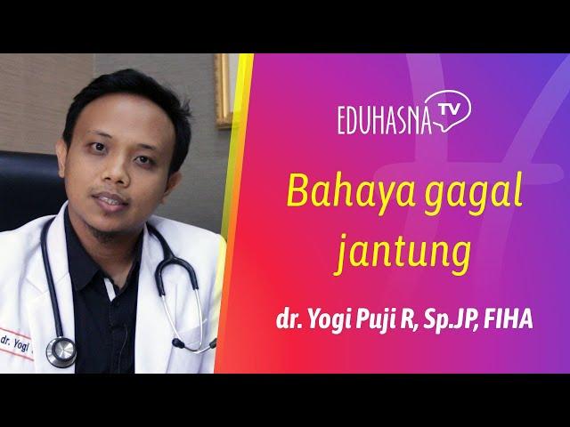 APA ITU GAGAL JANTUNG? Edukasi Hasna Medika