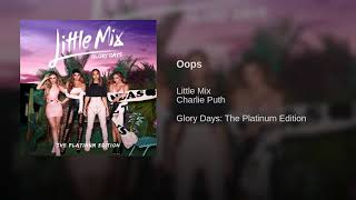 Download Oops - Little Mix (feat. Charlie Puth) (Official Audio)