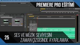 Premiere Pro Eğitimi 25 - Ses ve müzik seviyesini zaman çizgisinde ayarlamak