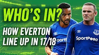 Everton Transfers: How The Toffees Could Line Up