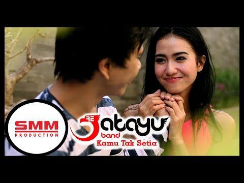 Jatayu - Kamu Tak Setia  - SMM Production