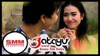 Jatayu - Kamu Tak Setia - Official Music Video - SMM Production