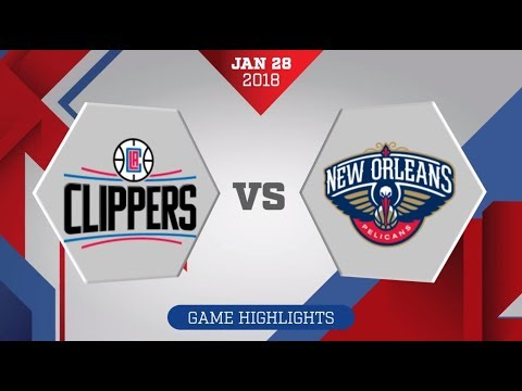 Los Angeles Clippers vs. New Orleans Pelicans - January 28, 2018