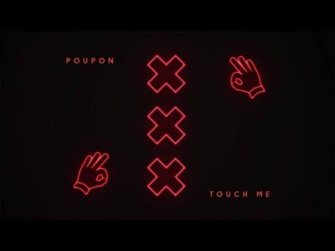 Poupon - Touch Me