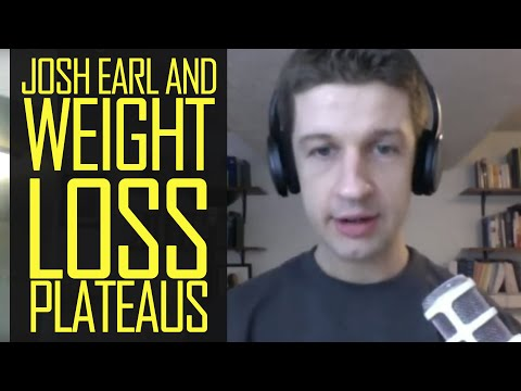 Talking to Josh Earl about Weight Loss Plateaus