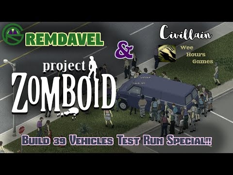 Project Zomboid (Co-op w/ Friends) -- Build 39 Vehicles Test Run Special!!