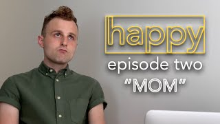 Happy | Ep 2: Mom | A Los Angeles Web Series by Scott Cullen