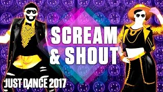 Just Dance 2017 Scream Shout By Will I Am Ft Britney Spears Official Track Gameplay US